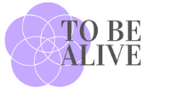 To be ALIVE